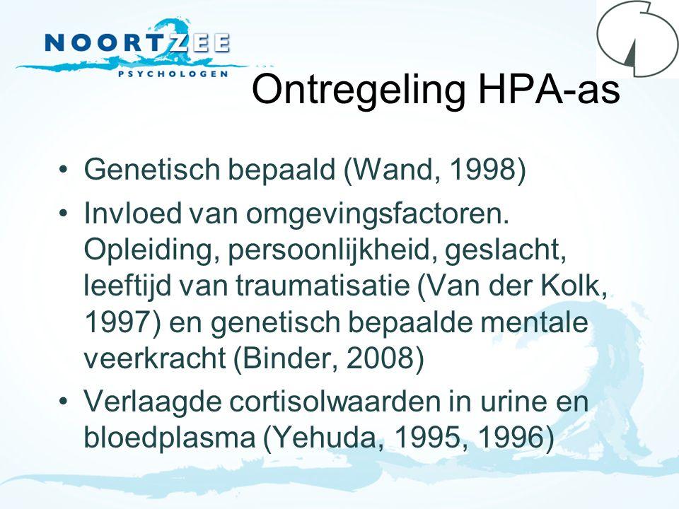 Ontregeling HPA-as Genetisch bepaald (Wand, 1998) Invloed van omgevingsfactoren. Opleiding, persoonlijkheid, geslacht, leeftijd van traumatisatie (Van