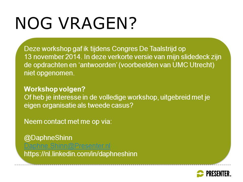 NOG VRAGEN. Deze workshop gaf ik tijdens Congres De Taalstrijd op 13 november 2014.