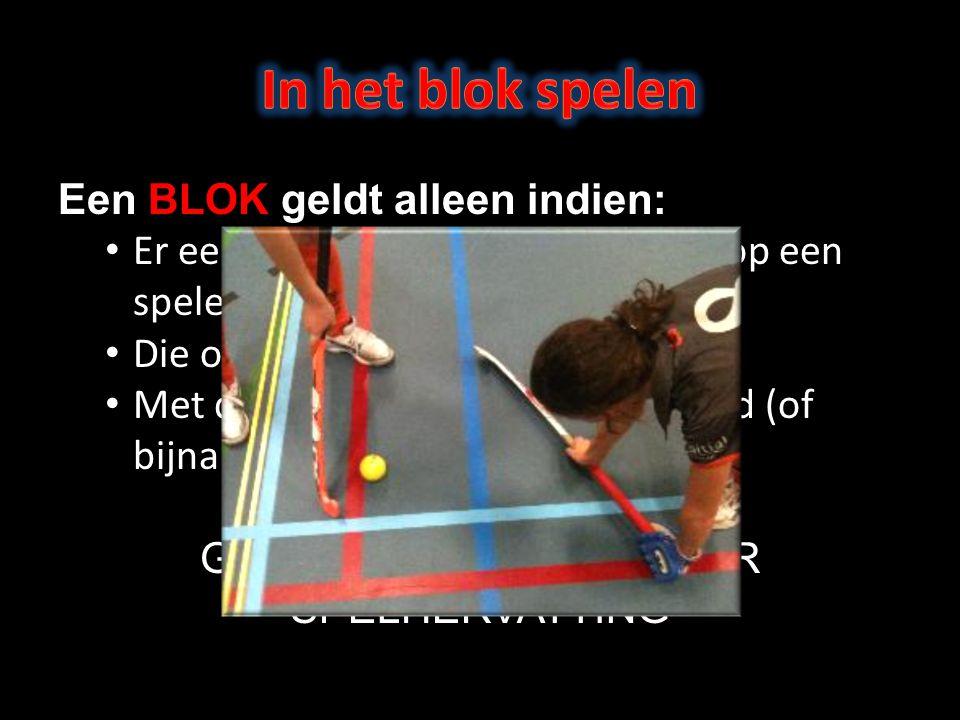 Een BLOK geldt alleen indien: Er een harde push gegeven wordt op een speler….