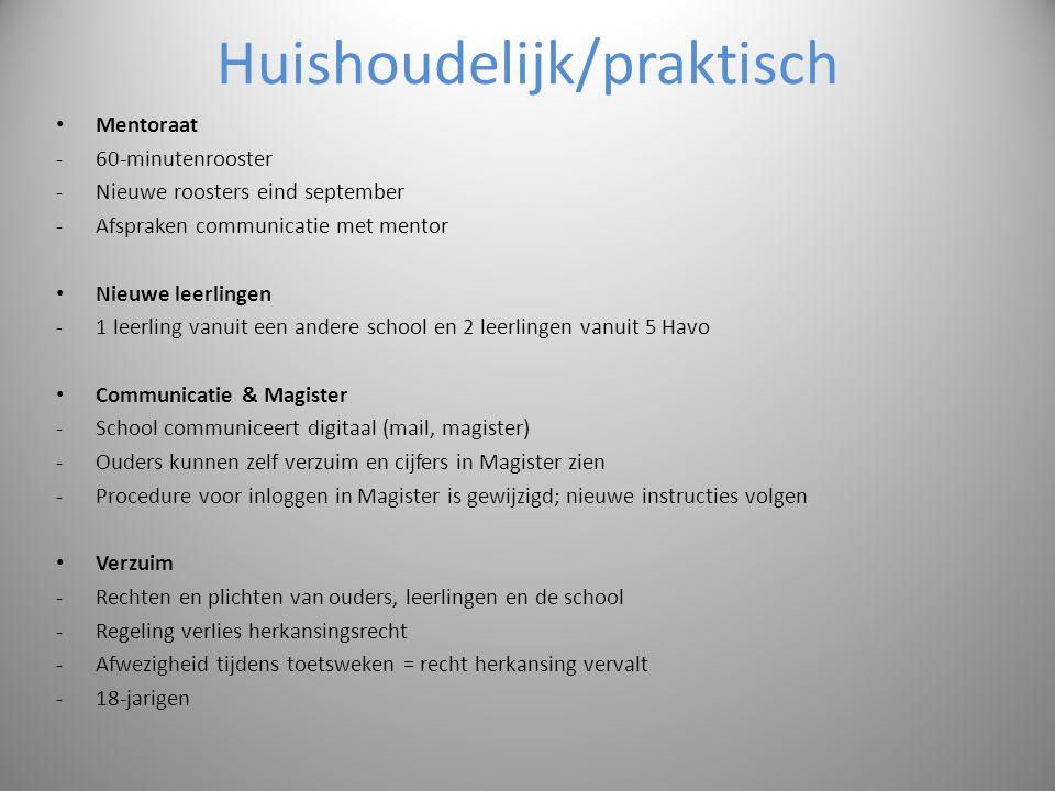 Huishoudelijk/praktisch Mentoraat -60-minutenrooster -Nieuwe roosters eind september -Afspraken communicatie met mentor Nieuwe leerlingen -1 leerling