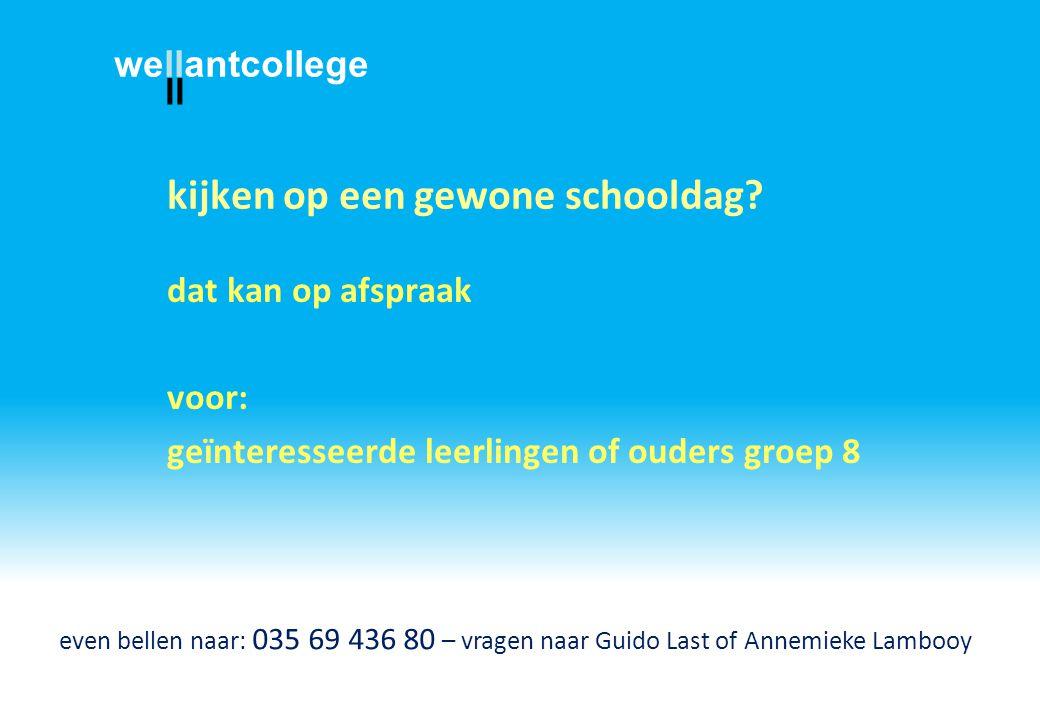 kijken op een gewone schooldag? dat kan op afspraak voor: geïnteresseerde leerlingen of ouders groep 8 even bellen naar: 035 69 436 80 – vragen naar G