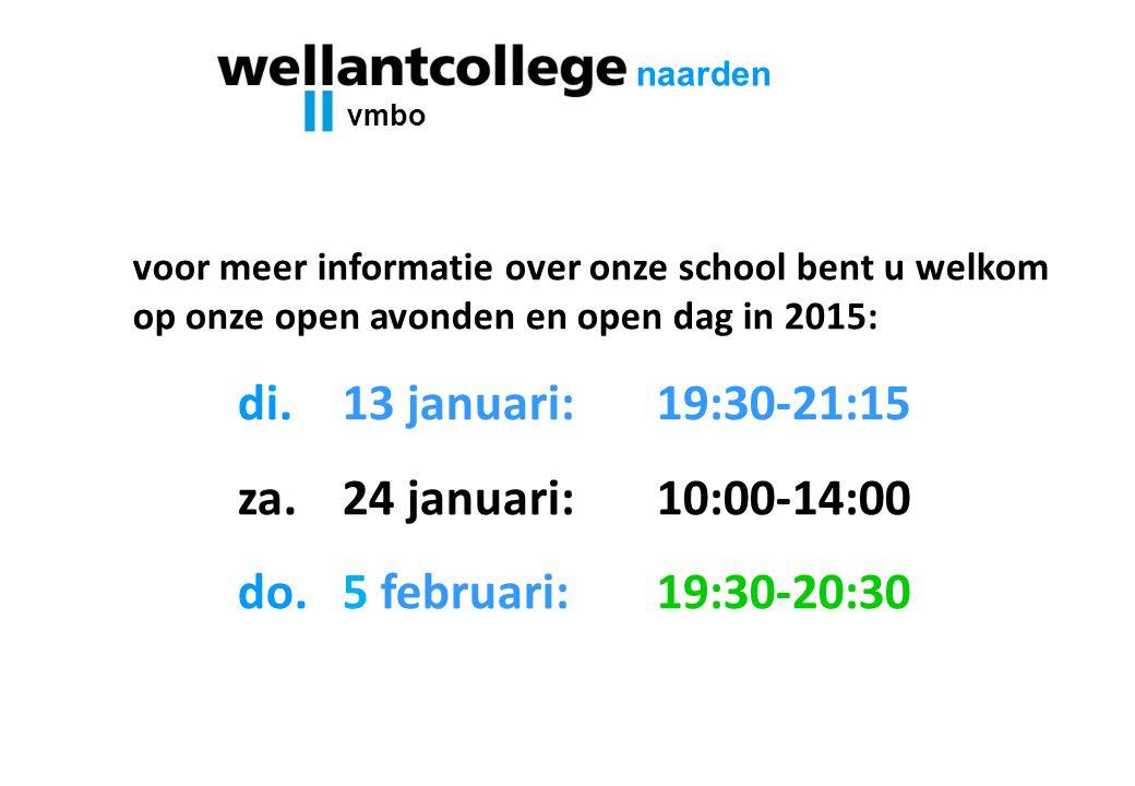 voor meer informatie over onze school bent u welkom op onze open avonden en open dag in 2015: di.13 januari: 19:30-21:15 za.24 januari: 10:00-14:00 do
