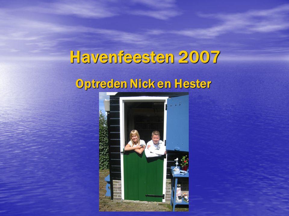 Havenfeesten 2007 Havenfeesten 2007 Optreden Nick en Hester