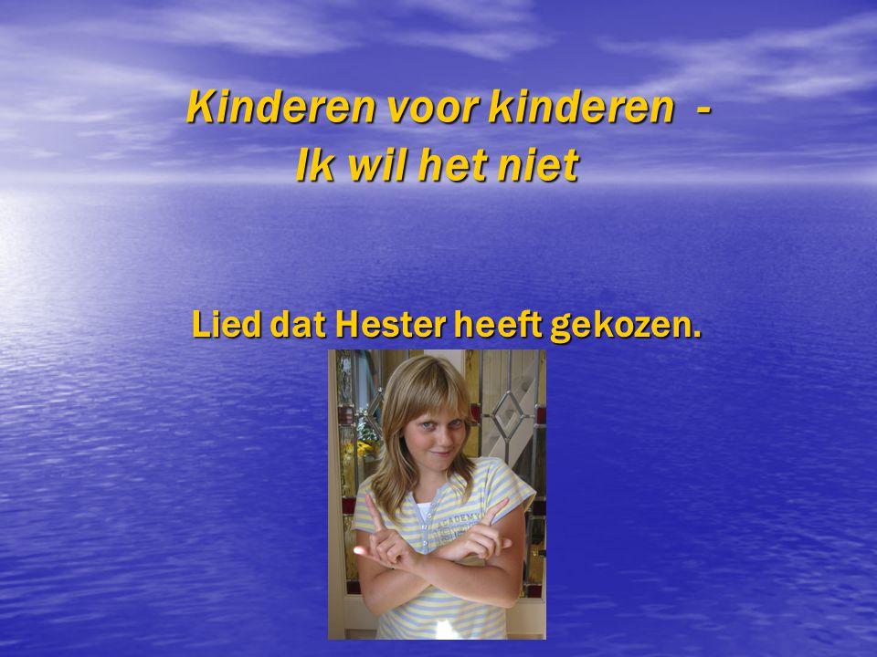 Kinderen voor kinderen - Ik wil het niet Lied dat Hester heeft gekozen.
