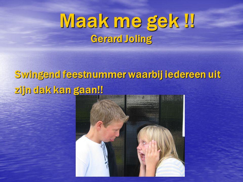 Maak me gek !! Gerard Joling Swingend feestnummer waarbij iedereen uit zijn dak kan gaan!!