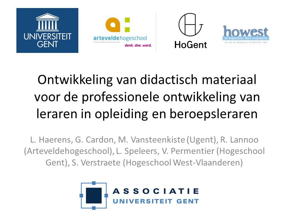 Ontwikkeling van didactisch materiaal voor de professionele ontwikkeling van leraren in opleiding en beroepsleraren L. Haerens, G. Cardon, M. Vansteen