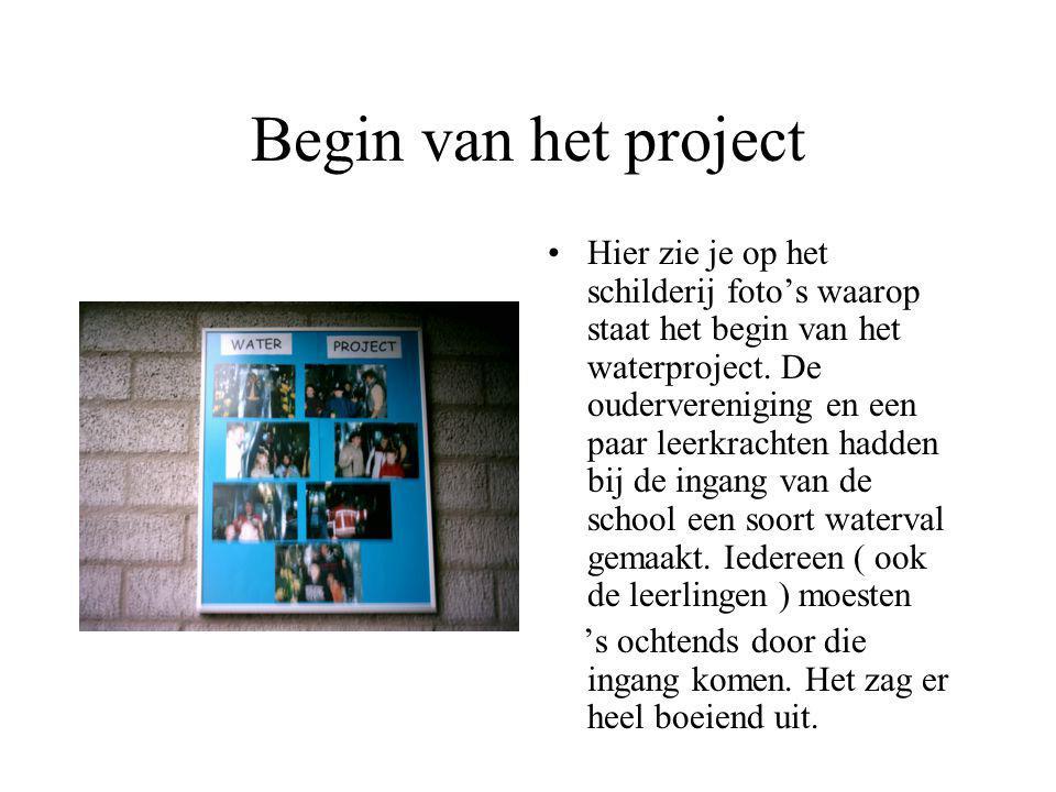 water Inleiding : In het schooljaar 2003/2004 hadden wij een waterproject. Toen het project startte begon het al feestelijk, bij de hoofdingang van de