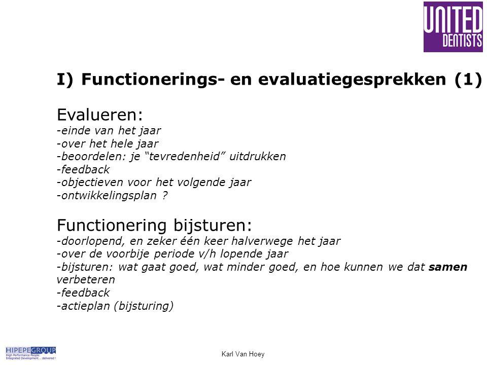 """Karl Van Hoey I)Functionerings- en evaluatiegesprekken (1) Evalueren: -einde van het jaar -over het hele jaar -beoordelen: je """"tevredenheid"""" uitdrukke"""