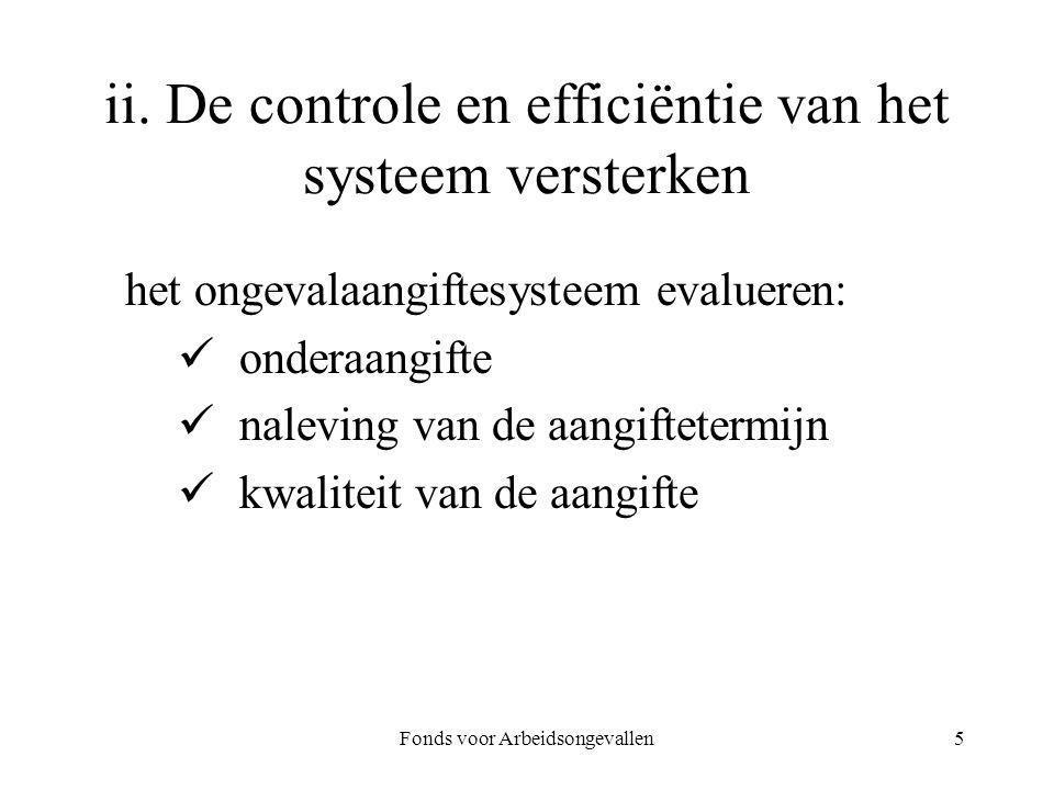 Fonds voor Arbeidsongevallen6 vereenvoudiging van de aangifte van de lichte ongevallen > register eerste hulp analyse van de effectiviteit van het systeem van arbeidsongevallenvergoeding bij b.o.