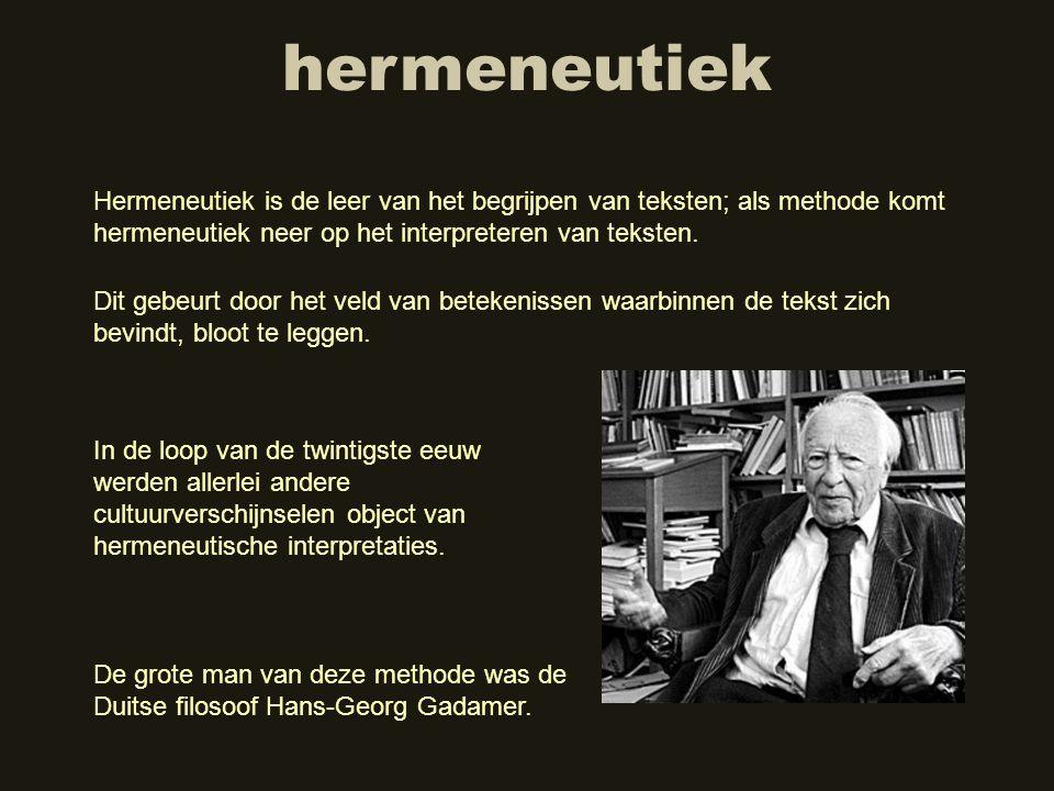 hermeneutiek Hermeneutiek is de leer van het begrijpen van teksten; als methode komt hermeneutiek neer op het interpreteren van teksten. Dit gebeurt d