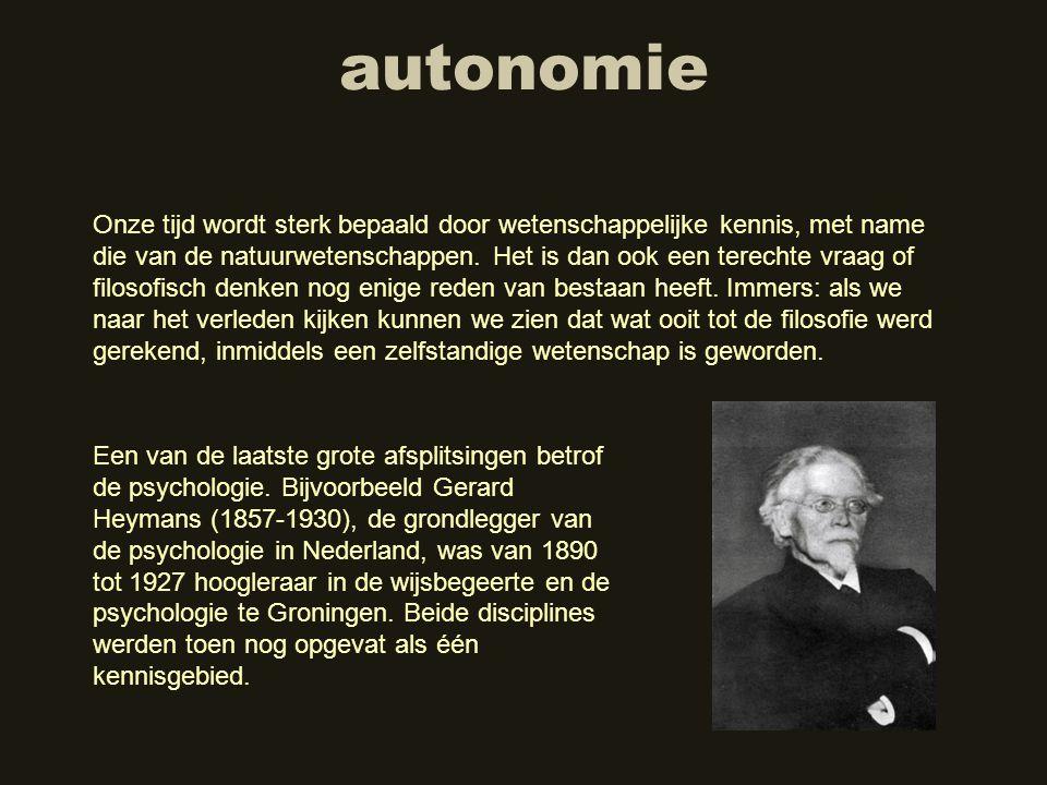 autonomie Onze tijd wordt sterk bepaald door wetenschappelijke kennis, met name die van de natuurwetenschappen. Het is dan ook een terechte vraag of f