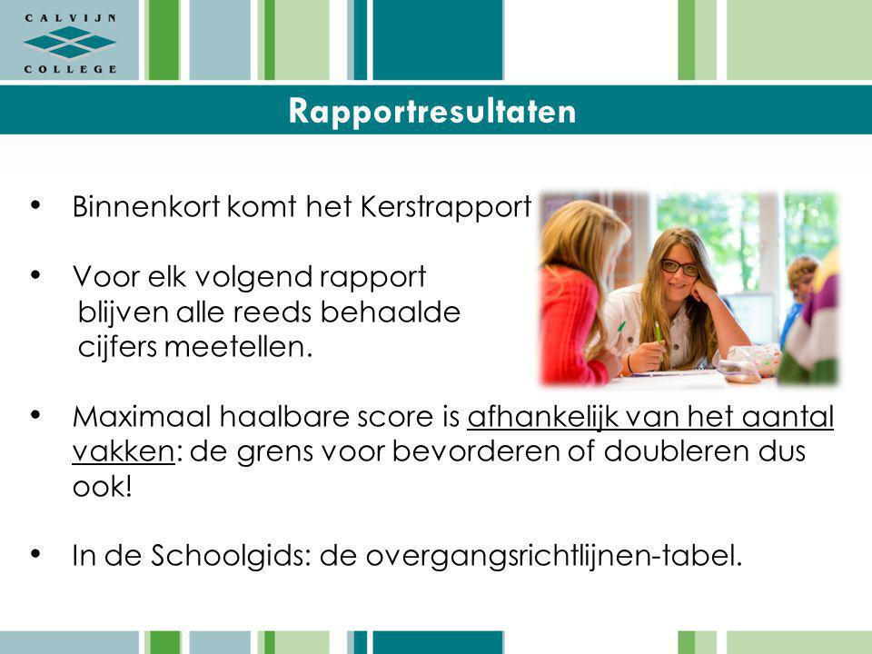 Rapportresultaten Binnenkort komt het Kerstrapport Voor elk volgend rapport blijven alle reeds behaalde cijfers meetellen.