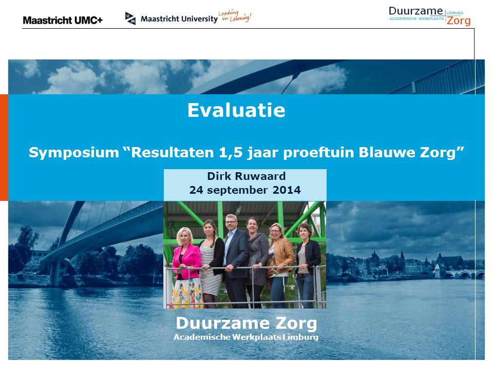 Duurzame Zorg Academische Werkplaats Limburg Evaluatie.