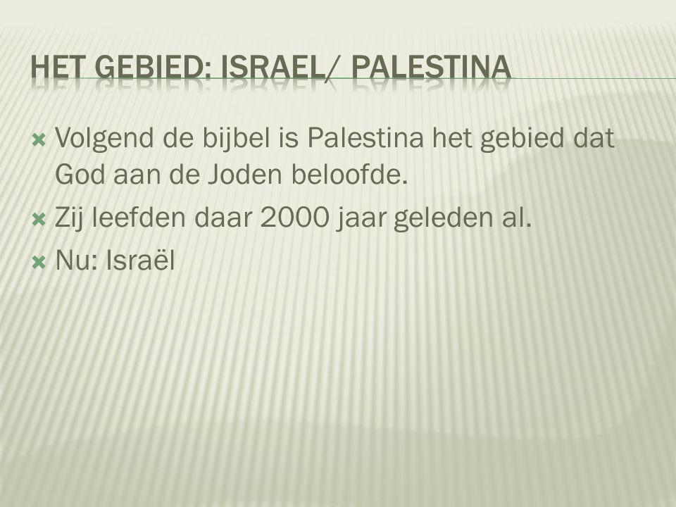  Volgend de bijbel is Palestina het gebied dat God aan de Joden beloofde.