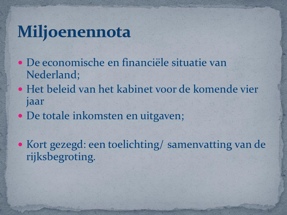 De economische en financiële situatie van Nederland; Het beleid van het kabinet voor de komende vier jaar De totale inkomsten en uitgaven; Kort gezegd