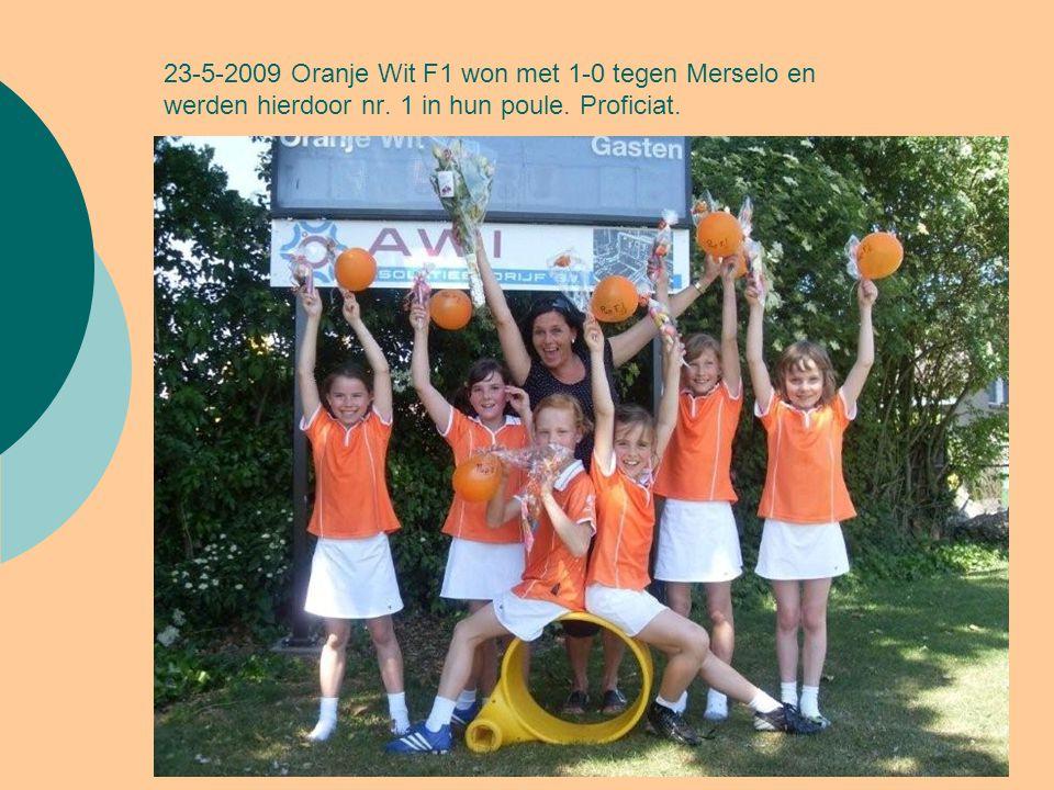 23-5-2009 Oranje Wit F1 won met 1-0 tegen Merselo en werden hierdoor nr. 1 in hun poule. Proficiat.