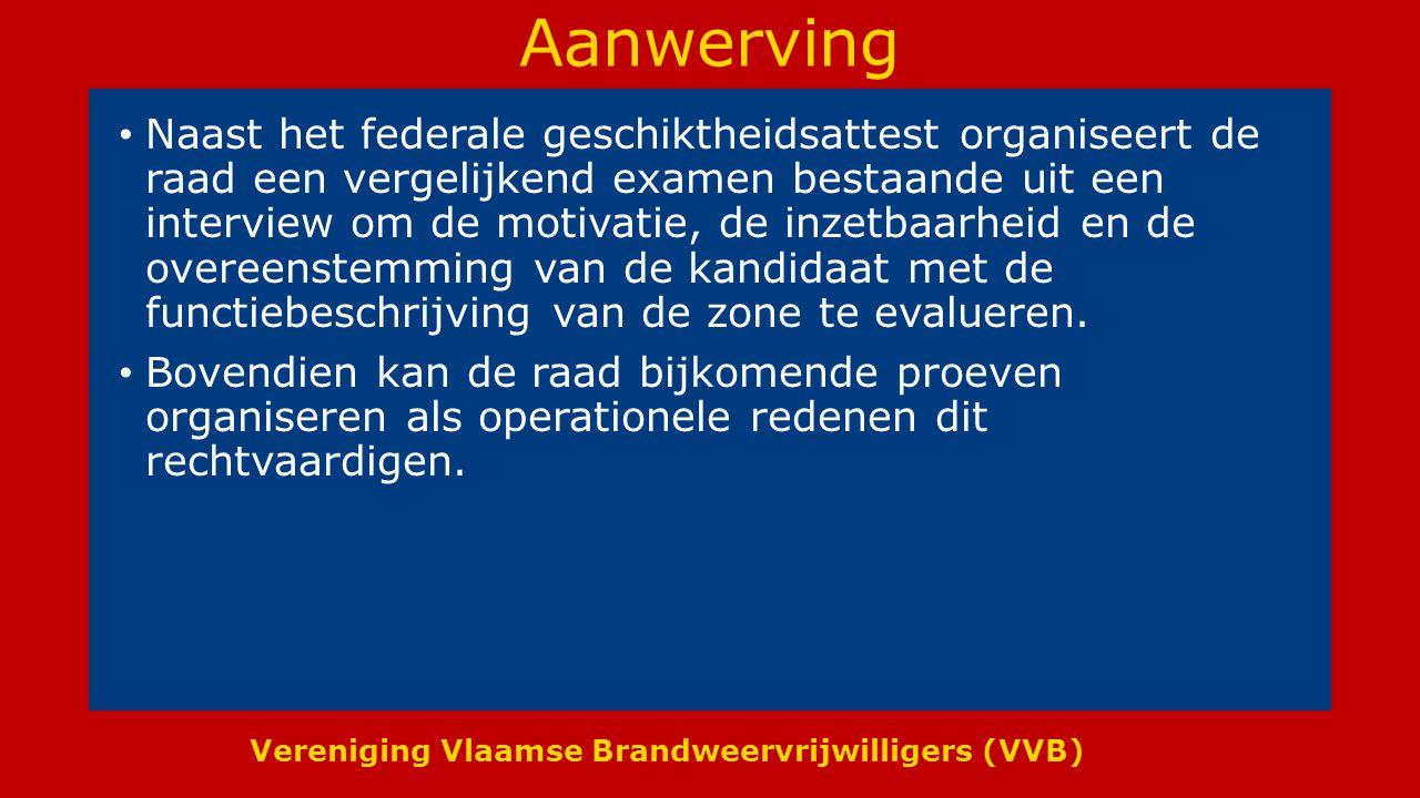 Vereniging Vlaamse Brandweervrijwilligers (VVB) Benoeming Een vrijwillig brandweerman wordt benoemd voor de duur van 6 jaar.