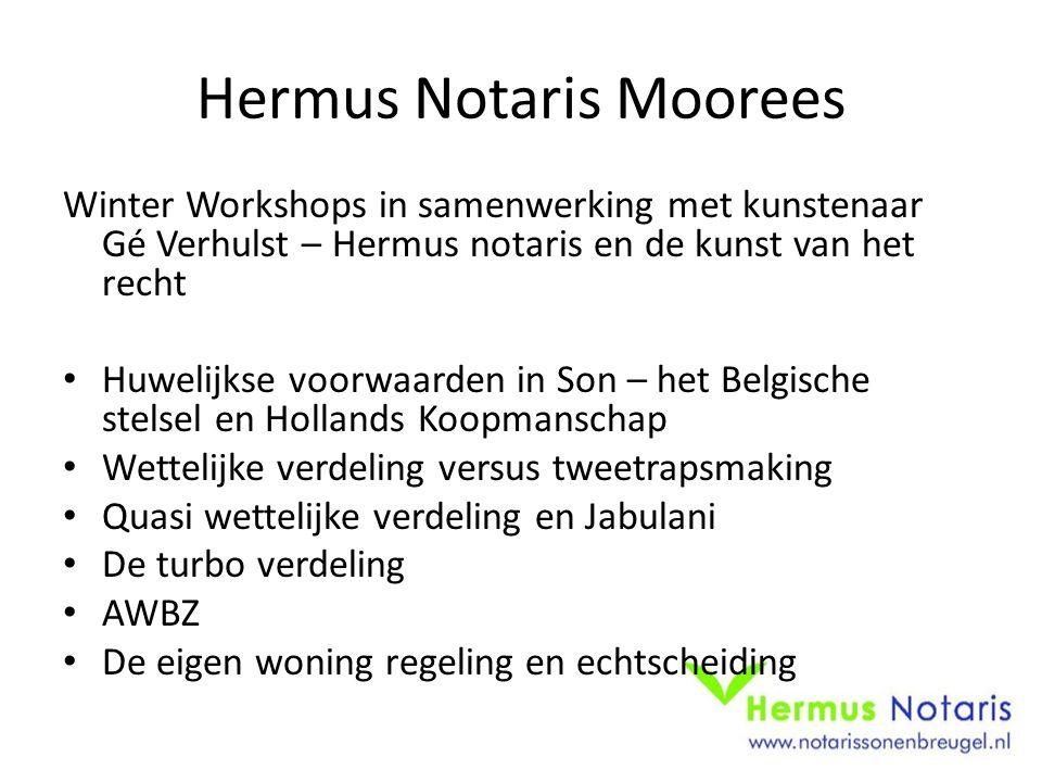 Hermus Notaris Moorees Winter Workshops in samenwerking met kunstenaar Gé Verhulst – Hermus notaris en de kunst van het recht Huwelijkse voorwaarden i