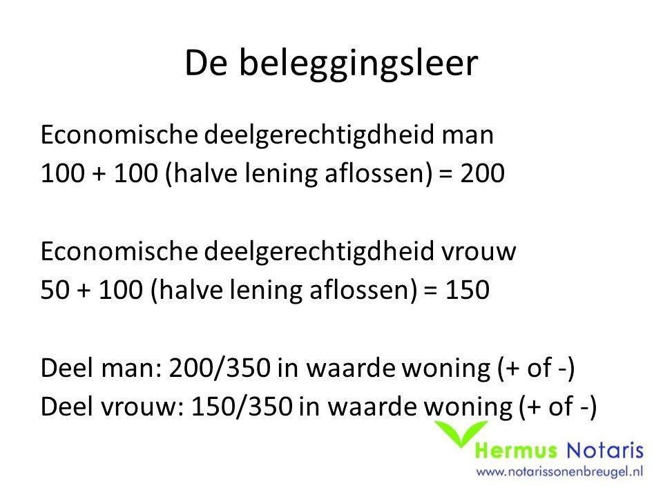 De beleggingsleer Economische deelgerechtigdheid man 100 + 100 (halve lening aflossen) = 200 Economische deelgerechtigdheid vrouw 50 + 100 (halve leni