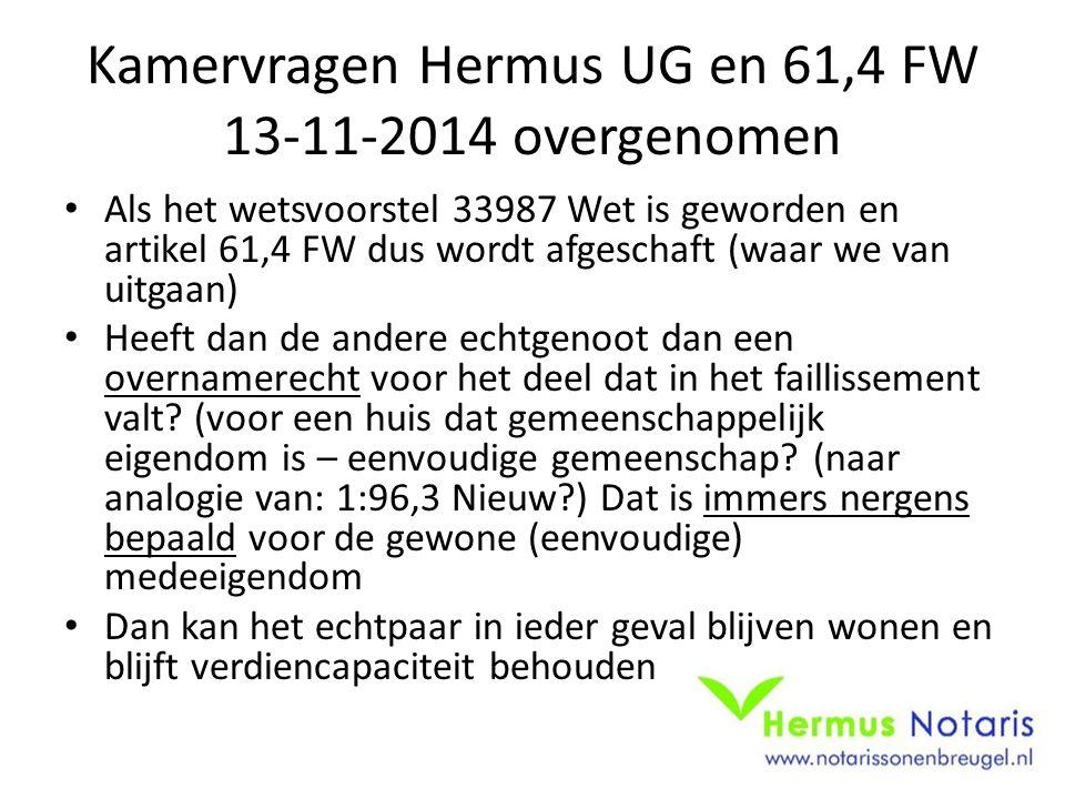 Kamervragen Hermus UG en 61,4 FW 13-11-2014 overgenomen Als het wetsvoorstel 33987 Wet is geworden en artikel 61,4 FW dus wordt afgeschaft (waar we va