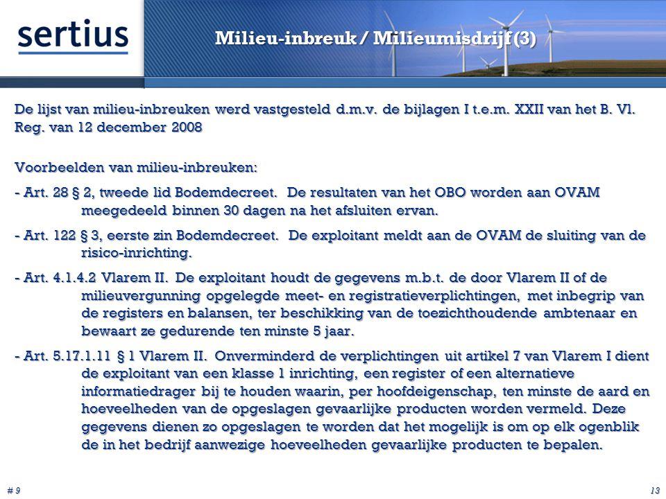 # 9 13 Milieu-inbreuk / Milieumisdrijf (3) De lijst van milieu-inbreuken werd vastgesteld d.m.v.