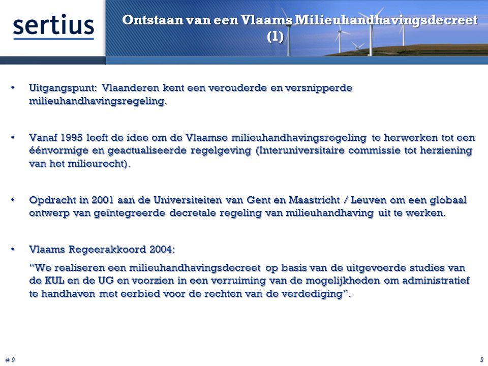 # 9 3 Ontstaan van een Vlaams Milieuhandhavingsdecreet (1) Uitgangspunt: Vlaanderen kent een verouderde en versnipperde milieuhandhavingsregeling.Uitgangspunt: Vlaanderen kent een verouderde en versnipperde milieuhandhavingsregeling.