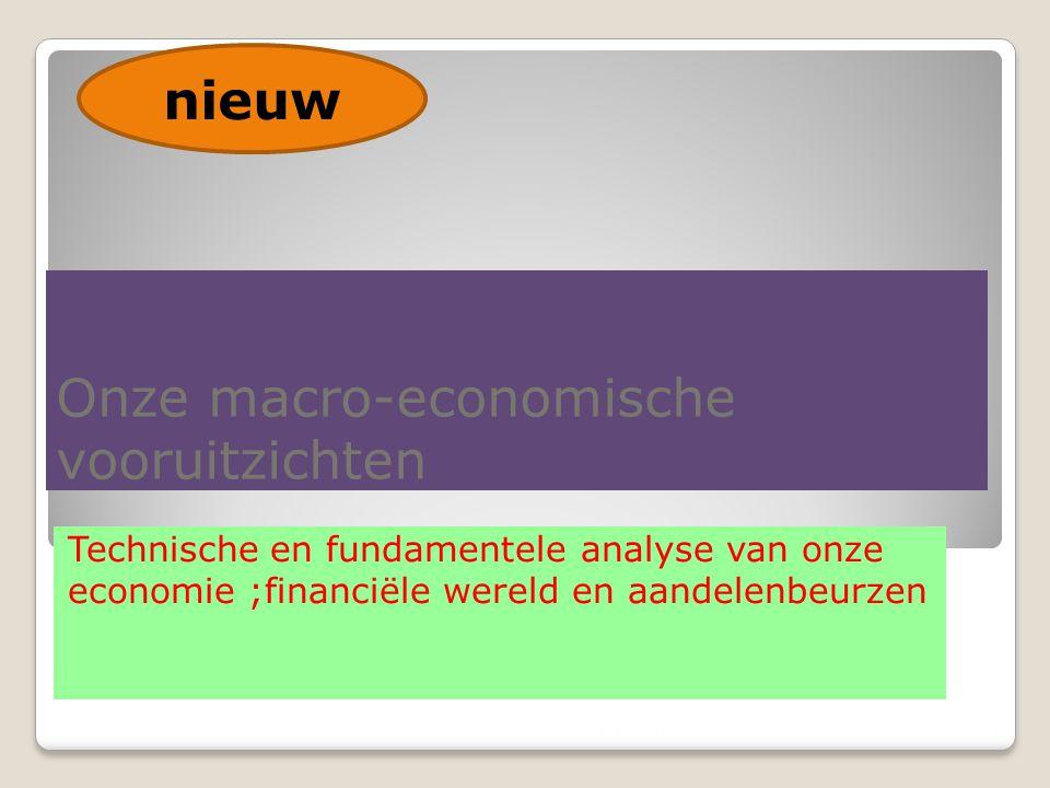 Onze macro-economische vooruitzichten Technische en fundamentele analyse van onze economie ;financiële wereld en aandelenbeurzen 13/12/20144 nieuw