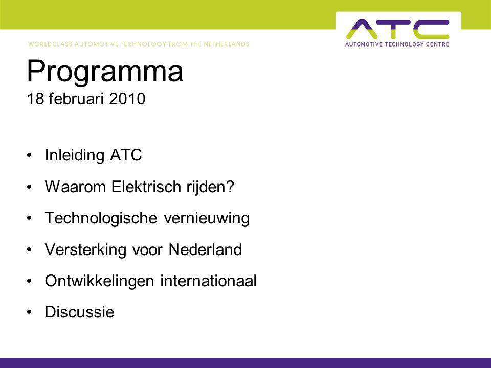 Programma 18 februari 2010 Inleiding ATC Waarom Elektrisch rijden.