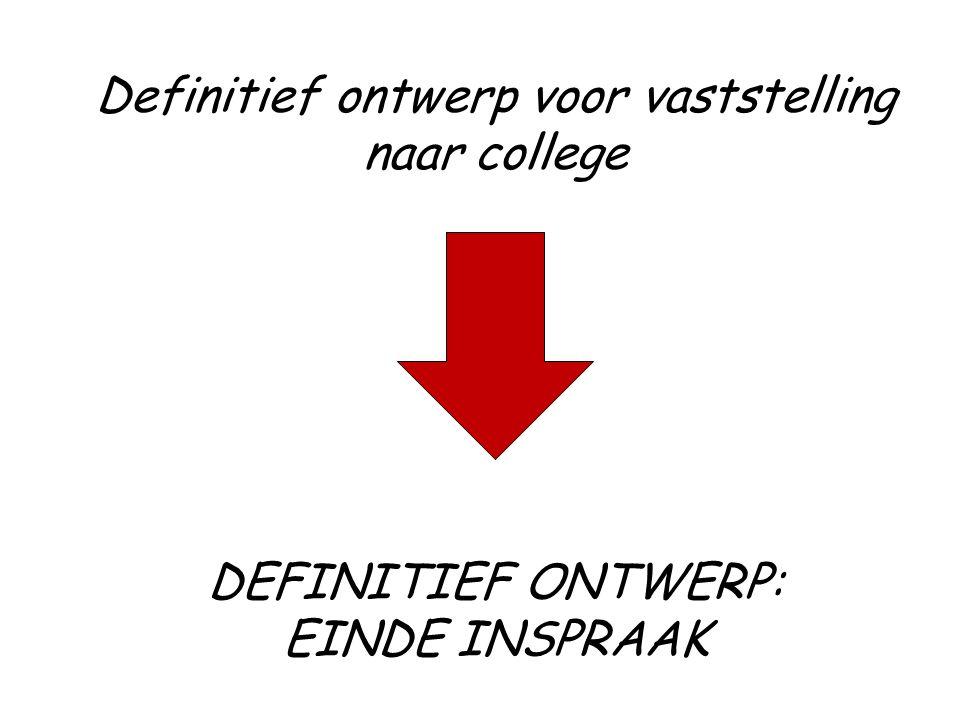 Definitief ontwerp voor vaststelling naar college DEFINITIEF ONTWERP: EINDE INSPRAAK