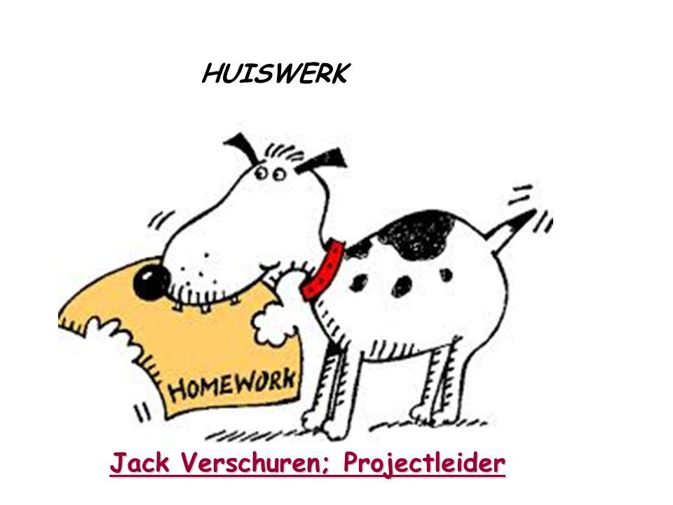 HUISWERK Jack Verschuren; Projectleider
