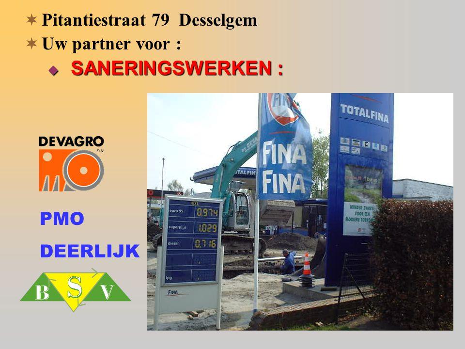 PMO DEERLIJK  Pitantiestraat 79 Desselgem  Uw partner voor :  SANERINGSWERKEN :