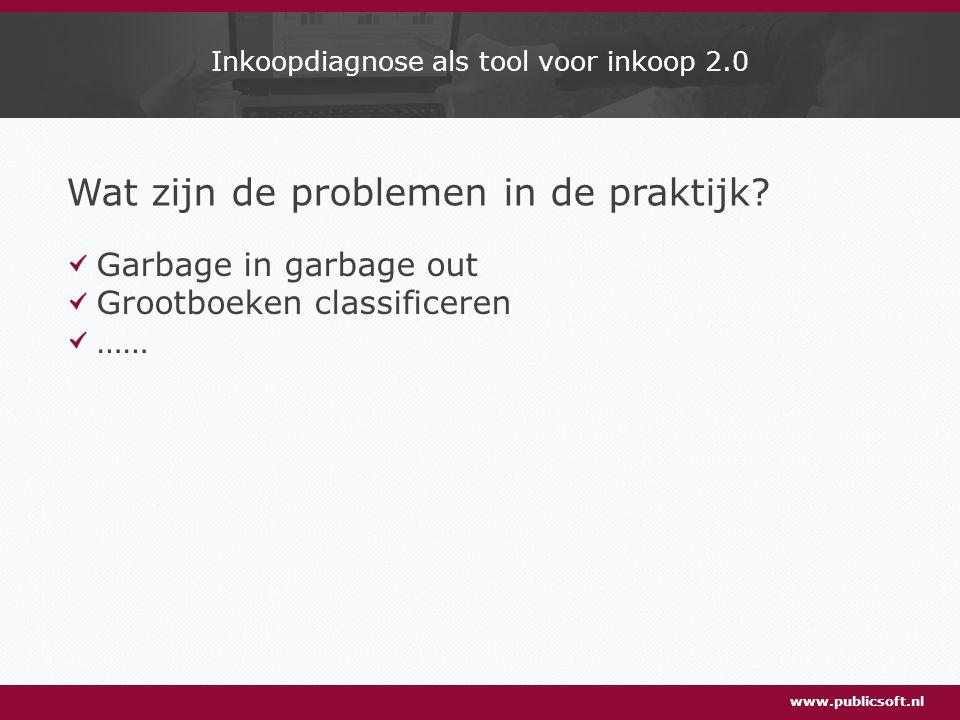 Inkoopdiagnose als tool voor inkoop 2.0 Wat zijn de problemen in de praktijk.