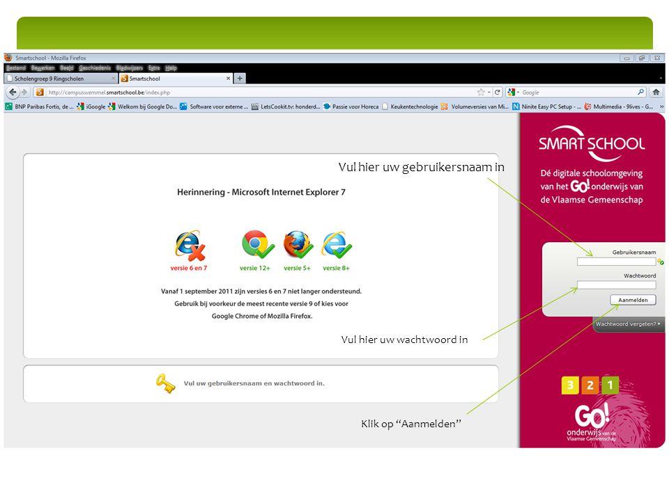 """Vul hier uw gebruikersnaam in Vul hier uw wachtwoord in Klik op """"Aanmelden"""""""