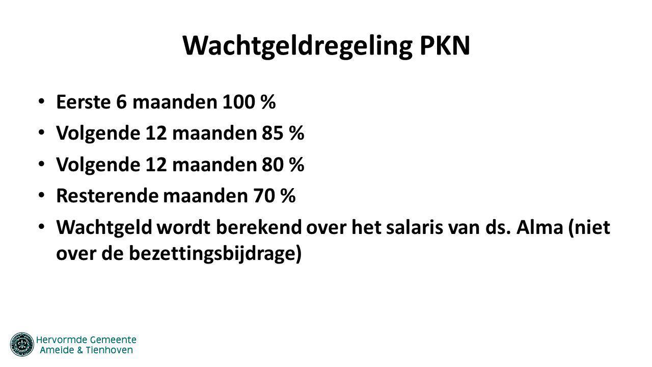 Wachtgeldregeling PKN Eerste 6 maanden 100 % Volgende 12 maanden 85 % Volgende 12 maanden 80 % Resterende maanden 70 % Wachtgeld wordt berekend over h