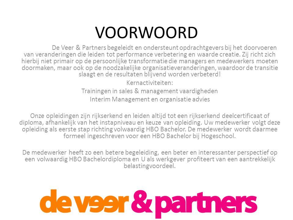 VOORWOORD De Veer & Partners begeleidt en ondersteunt opdrachtgevers bij het doorvoeren van veranderingen die leiden tot performance verbetering en waarde creatie.