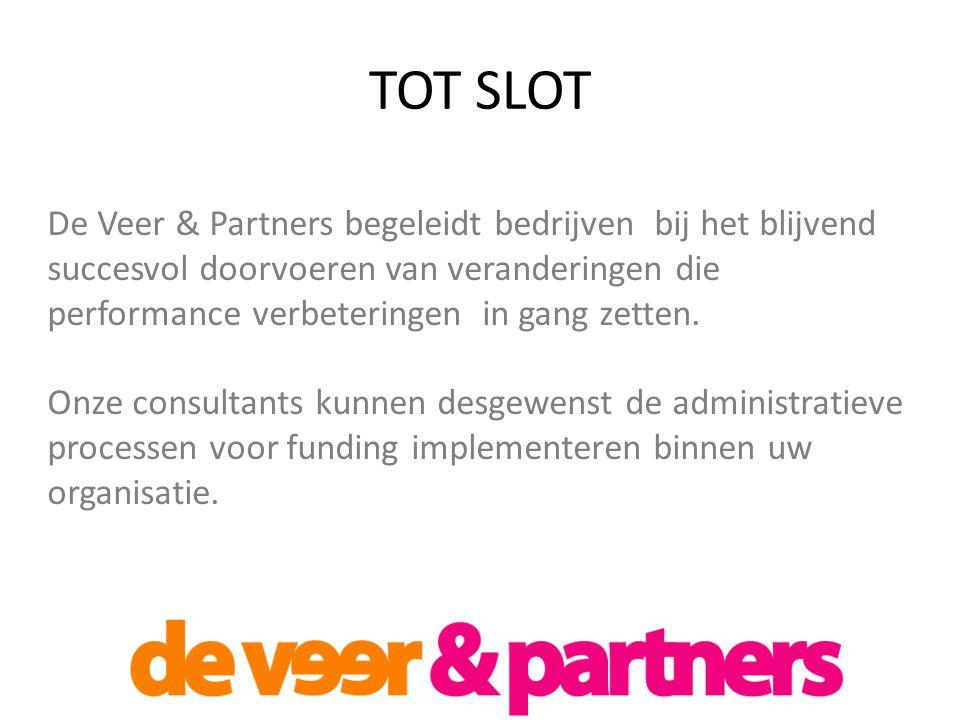 TOT SLOT De Veer & Partners begeleidt bedrijven bij het blijvend succesvol doorvoeren van veranderingen die performance verbeteringen in gang zetten.