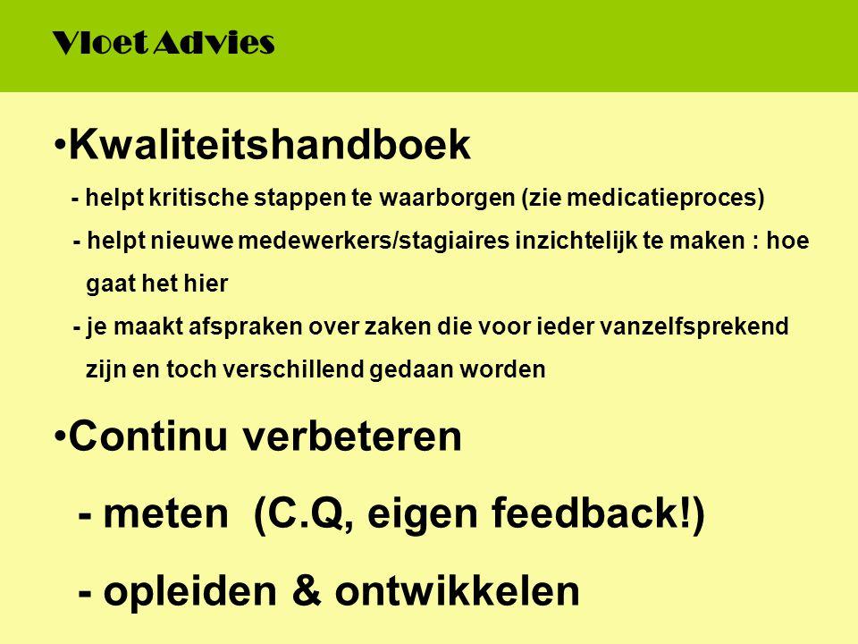 Kwaliteitshandboek - helpt kritische stappen te waarborgen (zie medicatieproces) - helpt nieuwe medewerkers/stagiaires inzichtelijk te maken : hoe gaa