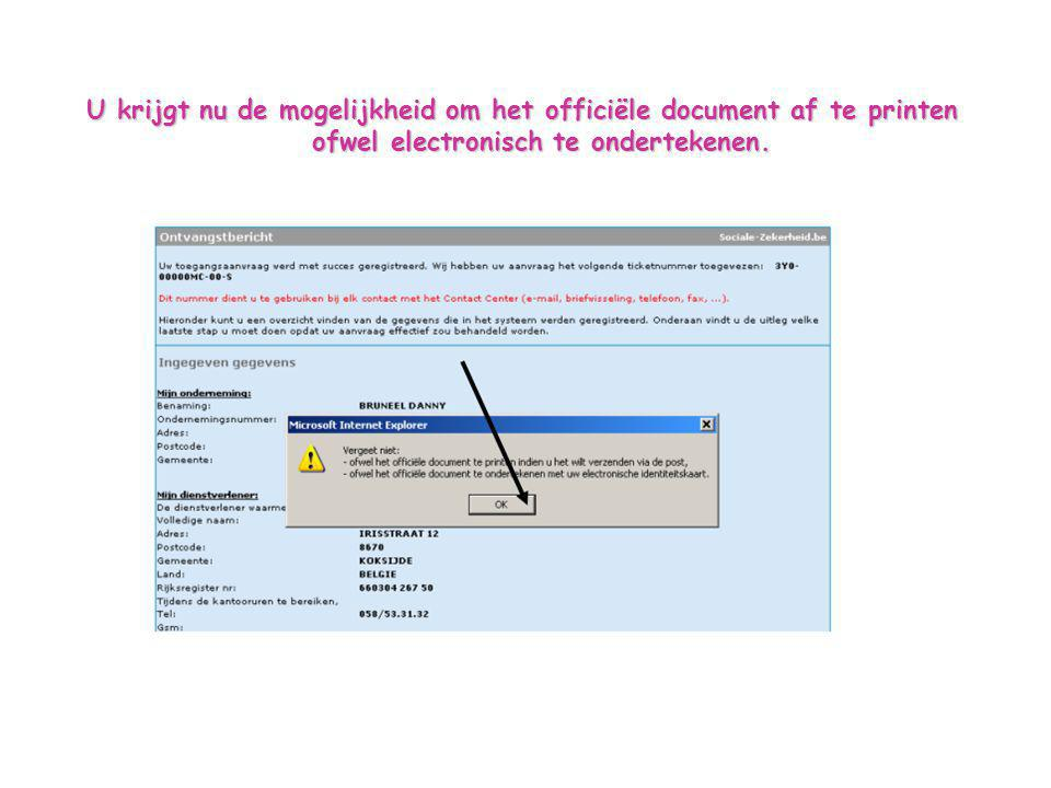 U krijgt nu de mogelijkheid om het officiële document af te printen ofwel electronisch te ondertekenen.