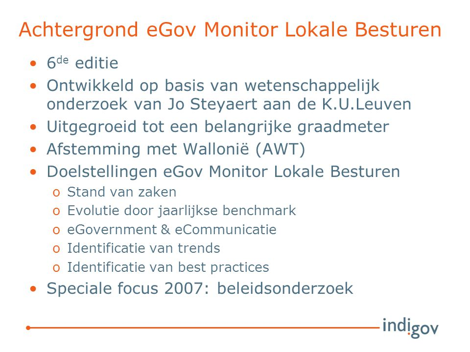Achtergrond eGov Monitor Lokale Besturen 6 de editie Ontwikkeld op basis van wetenschappelijk onderzoek van Jo Steyaert aan de K.U.Leuven Uitgegroeid