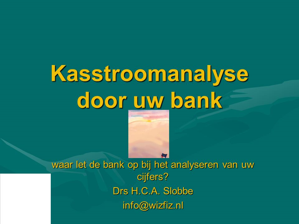 Kasstroomanalyse door uw bank waar let de bank op bij het analyseren van uw cijfers.