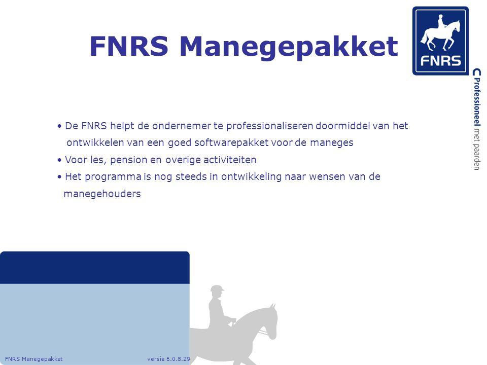 FNRS Manegepakket FNRS Manegepakket versie 6.0.8.29 Minder werk Beter overzichten Meer rendement Ondersteuning van de FNRS Professionele uitstraling Direct inzicht in betaling / vorderingen klanten Met 1 druk op de knop, factureren en automatische incasseren