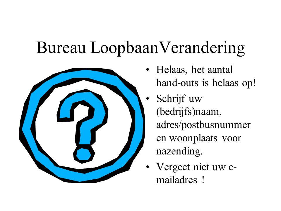 Bureau LoopbaanVerandering Helaas, het aantal hand-outs is helaas op.