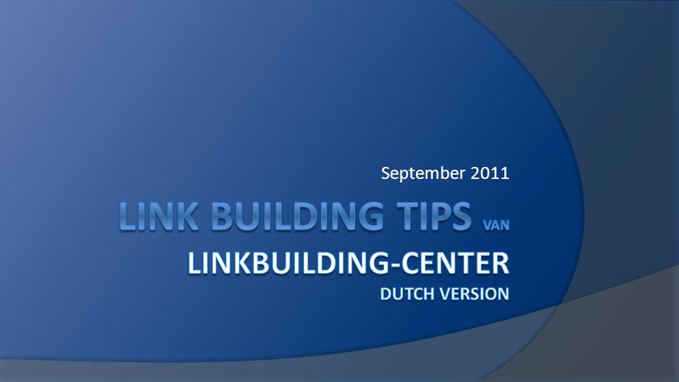 Linkbuilding anno 2011  Interessante websites vinden voor linkbuilding.linkbuilding  Bloggen altijd goed voor je linkbuilding strategie.