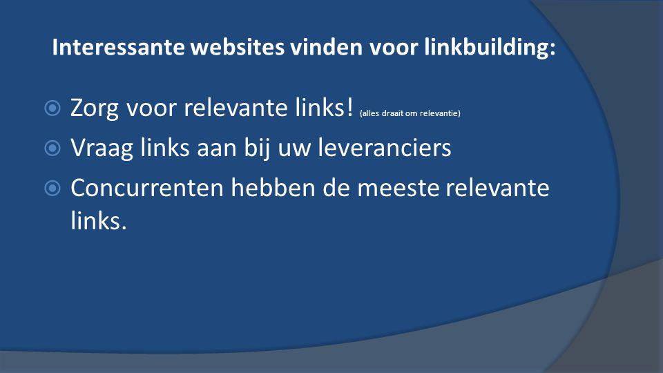 Interessante websites vinden voor linkbuilding:  Zorg voor relevante links.