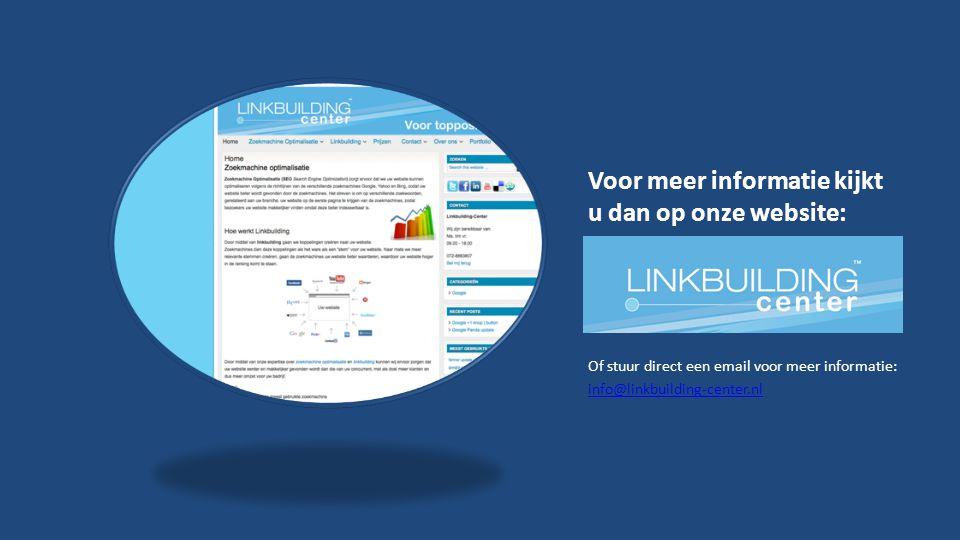 Voor meer informatie kijkt u dan op onze website: Of stuur direct een email voor meer informatie: info@linkbuilding-center.nl