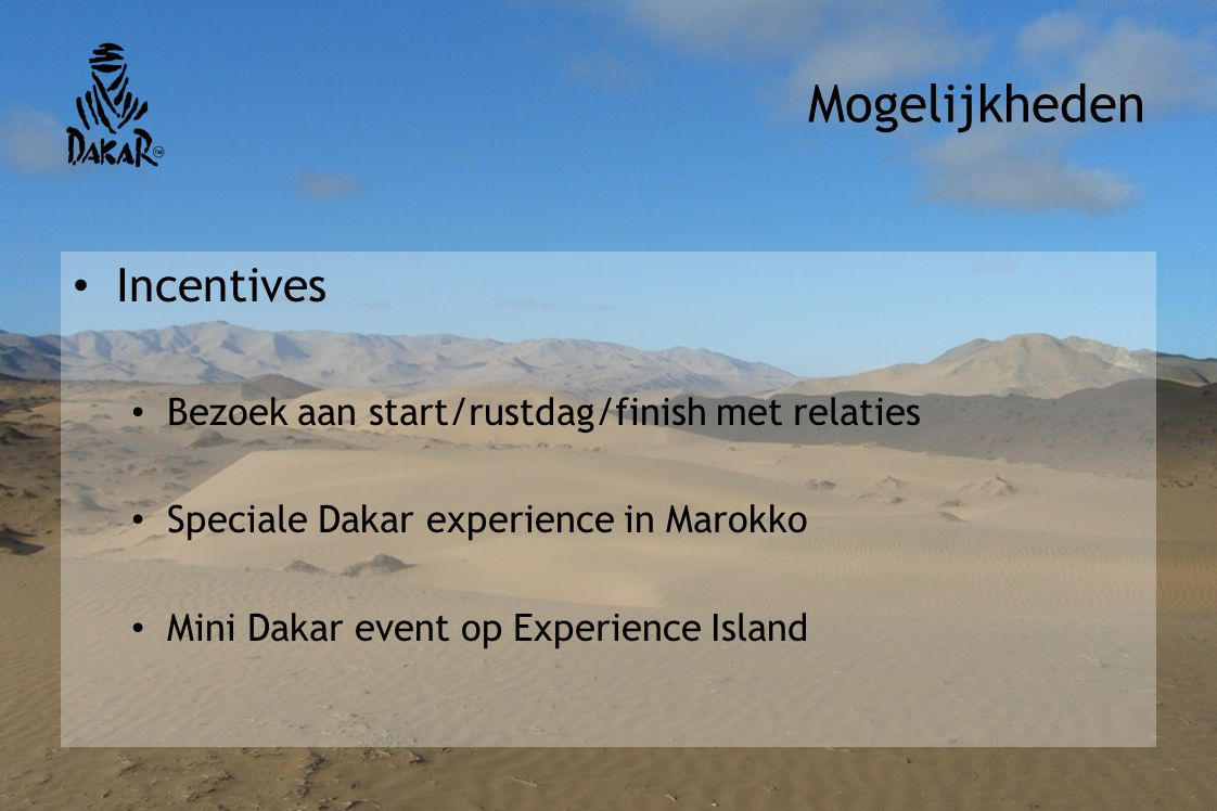 Mogelijkheden Incentives Bezoek aan start/rustdag/finish met relaties Speciale Dakar experience in Marokko Mini Dakar event op Experience Island