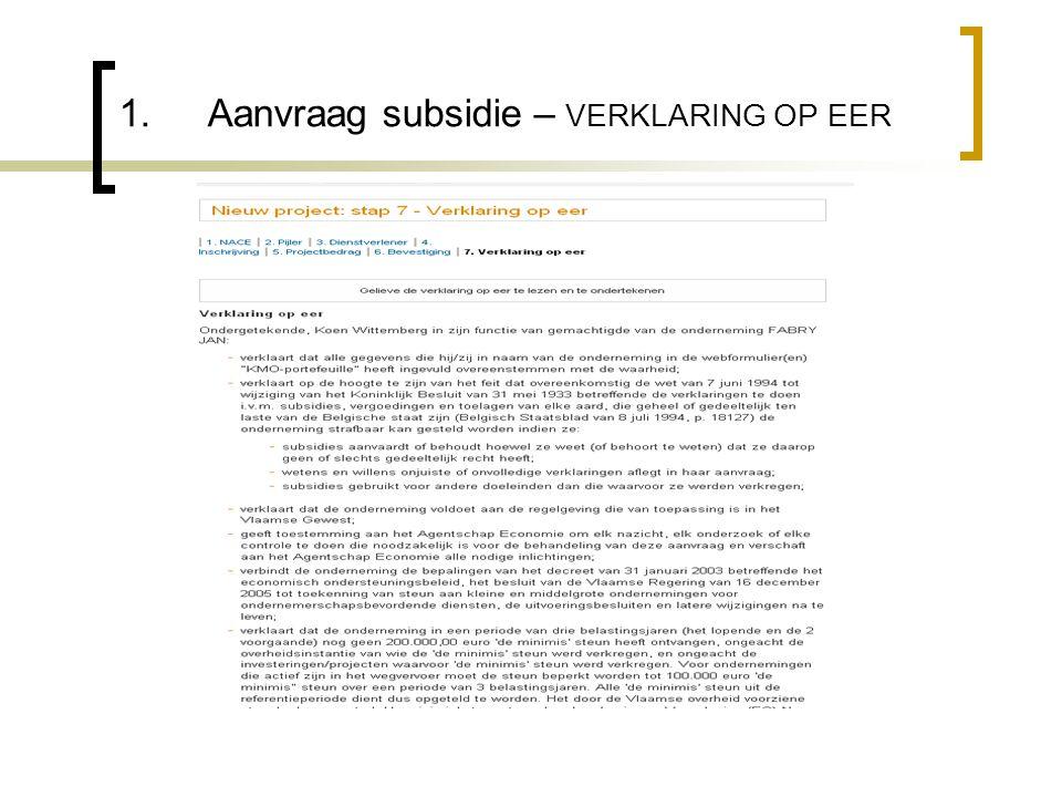 1.Aanvraag subsidie – VERKLARING OP EER