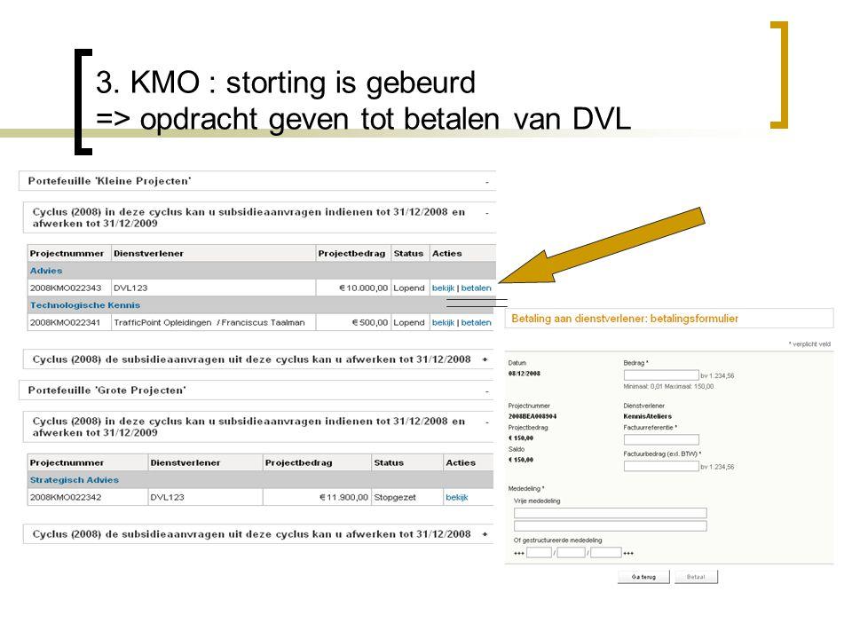 3. KMO : storting is gebeurd => opdracht geven tot betalen van DVL