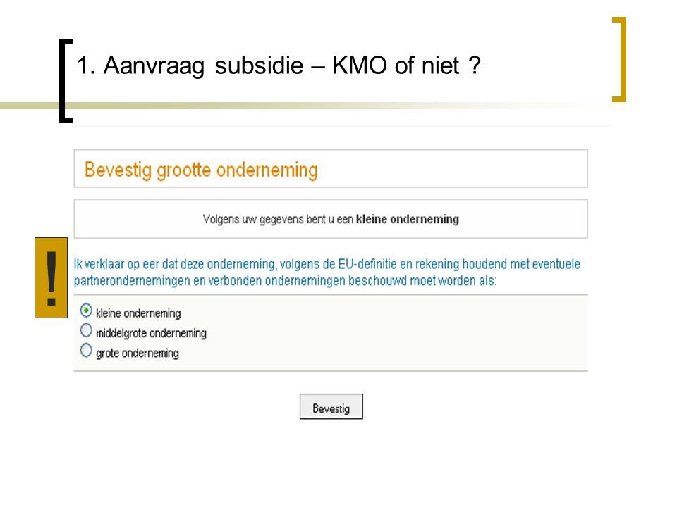 1. Aanvraag subsidie – KMO of niet !