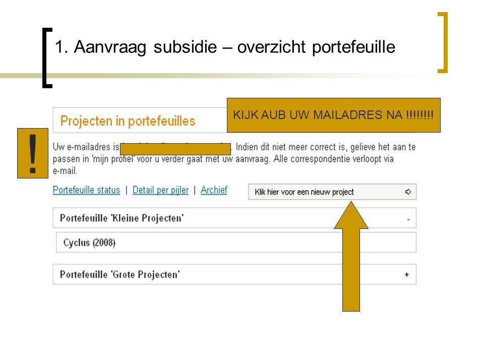 1. Aanvraag subsidie – overzicht portefeuille ! KIJK AUB UW MAILADRES NA !!!!!!!!